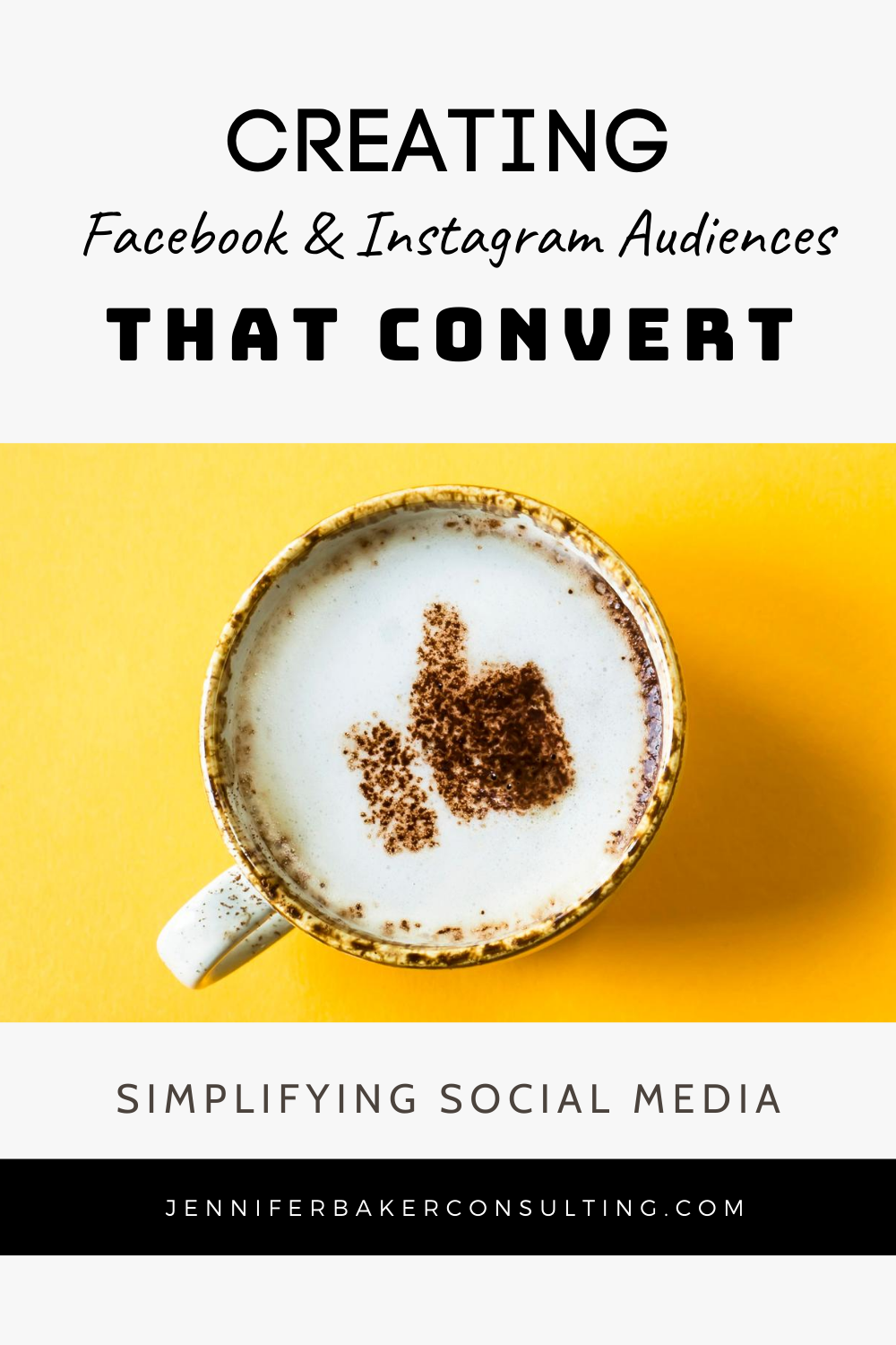 Title of Article: Creating Facebook and Instagram Audiences that Convert