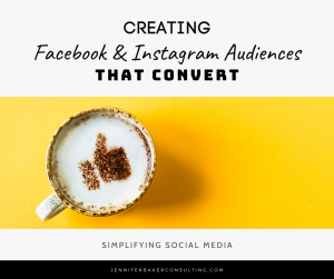 Creating Facebook and Instagram Audiences that Convert